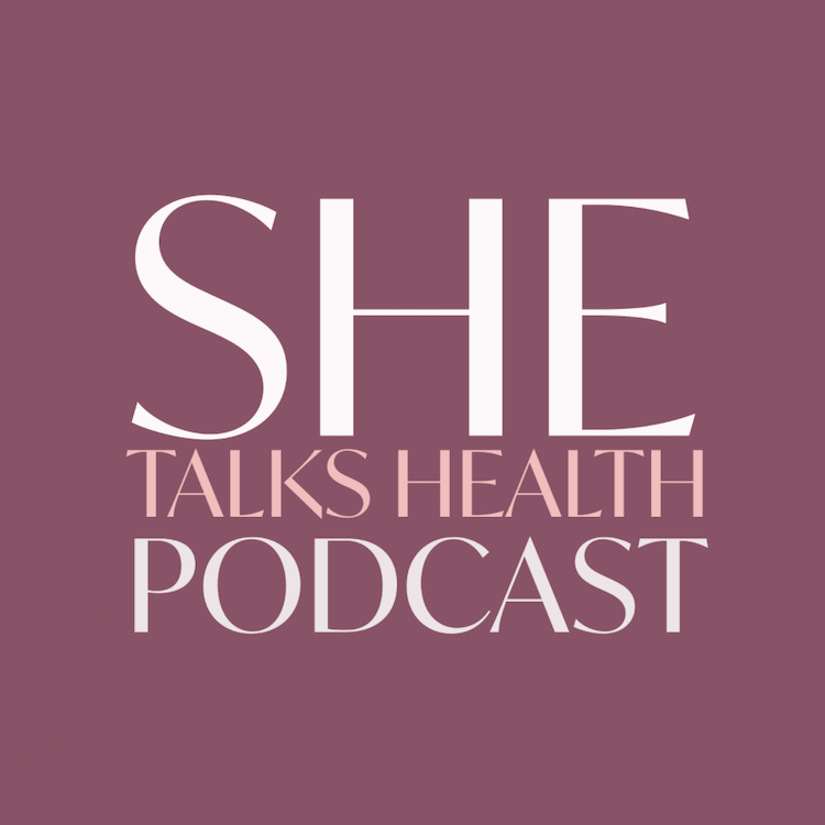 SHE Talks Health Podcast Cover