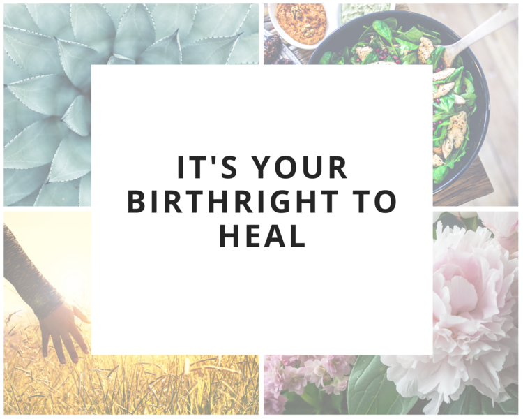 It's your birthright to heal quote